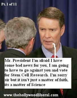 Senate Majority Leader Bill Frist, had declared he will go against President Bush, and vote for Stem Cell Research 073005