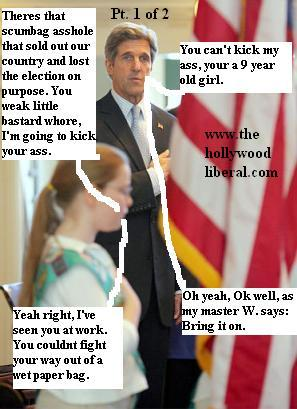 John Kerry Can't fight, not even against a little girl, thats why he bowed down to Bush 041605