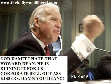 Biden, the Senator from Delaware, He doesn't agree with Howard Dean, but he wants to run on the Democratic ticket in '08 062005