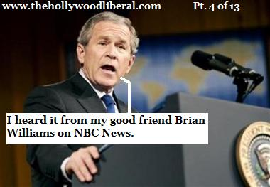Bush gets his information from the TV News