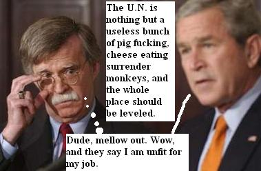 President Bush gives his United Nations opinions John Bolton watches. 080805