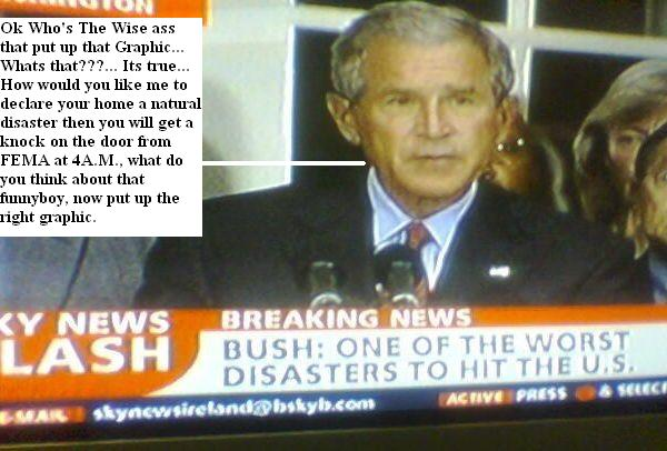 Bush lies, and The Television tells the truth, worst disaster ever 091005