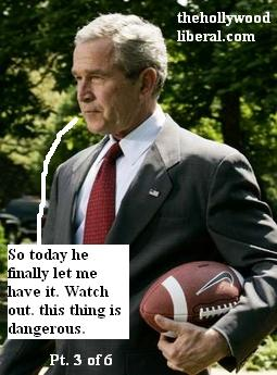 President Bush has the ball, and its 4th and long