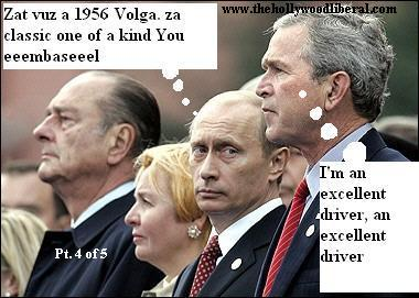 Vladimir Putin, and George W. Bush after Bush took a ride in putins '56 Volga