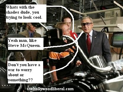 Bush loves Harley Davidson owners because they are rich