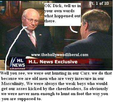 Dick Cheney goes on Fox News to Explain hunting accident. pictures here