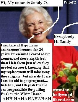 Sandra Day O'Connor a womans right advocate, left them just when they needed her most, now Roe vs. Wade could be repealed. 072605